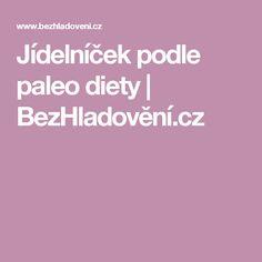 Jídelníček podle paleo diety   BezHladovění.cz Cholesterol, Paleo, Diet, Beach Wrap, Paleo Food