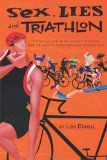 http://ift.tt/1KOBjeL Sex Lies and Triathlon  Image Product: Sex Lies and Triathlon  Model Product: Sex Lies and Triathlon  Used Book in Good Condition  Description Product: Sex Lies and Triathlon  Triathletes are a unique breed. Amateur triathlete and humorist Leib Dodell has been living among them for years often chronicling their foibles and eccentricities in the pages of Inside Triathlon magazine. Whether you are a beginning triathlete a battle-tested age-grouper or an elite competitor…
