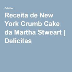 Receita de New York Crumb Cake da Martha Stweart   Delicitas