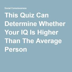 How intelligent do you think you are compared to the rest of the population? This is a short version of the traditional IQ test with 15 gene. Average Person, Canning, School, Board, Home Canning, Planks, Conservation