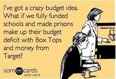 Fulle funded schools vs. box top fund raisers for prisons? This e-card is ON POINT.