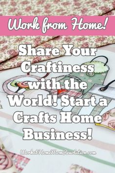 Work-at-Home: Share Your Craftiness with the World!
