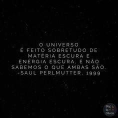 """""""O universo é feito sobretudo de matéria escura e energia escura, e não sabemos o que ambas são."""" ▪️◾️◼️🌌◼️◾️▪️ — Saul Perlmutter, 1999 #sciquote #ciencia #energiaescura #materiaescura #Perlmutter #saulperlmutter"""