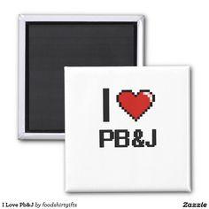 I Love Pb&J 2 Inch Square Magnet