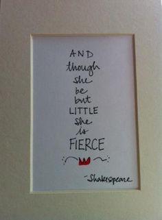 And Though She Be But Little She Is Fierce Wall Art by rhalvaksz, $8.00