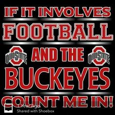 You betcha! Any college football really! Ohio State Gear, Ohio State Crafts, Ohio State Football, Ohio State University, Ohio State Buckeyes, College Football, Buckeyes Football, Best Football Team, Football Memes