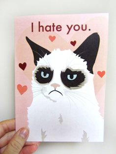 17 Must-Have Funny Valentine's Cards. [Grumpy Cat 'I Hate You' Love Card] My card made it onto BuzzFeed, so cool!