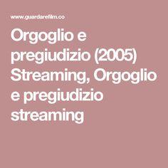 Orgoglio e pregiudizio (2005) Streaming, Orgoglio e pregiudizio streaming