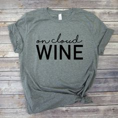 68fae08d On Cloud Wine Shirt - Gift for Wine Lover - Funny Wine Tshirts for Women -