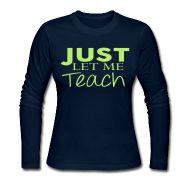 Just Let Me Teach Long Sleeved