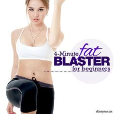 4 Minute Fat Blaster for Beginners