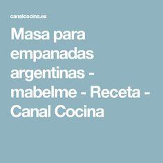 Masa para empanadas argentinas - mabelme - Receta - Canal Cocina
