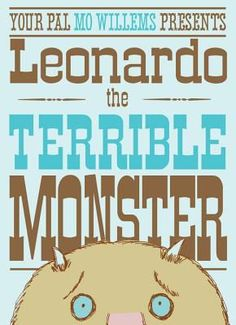 Leonardo the Terrible Monster by Mo Willems. Leonardo is a terrible monster -- he can't seem to frighten anyone. When he discovers the perfect nervous little boy, will he scare the lunch out of him? Or will he think of something better? Toddler Books, Childrens Books, Books To Read, My Books, Monster Book Of Monsters, Monster Mash, Mo Willems, Thing 1, Children's Picture Books