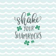 Shake Your Shamrocks SVG Cricut Explore and more. Shake Shamrocks Lucky Irish Shamrock St. Patrick's Day Kiss Me I'm Irish Quote SVG