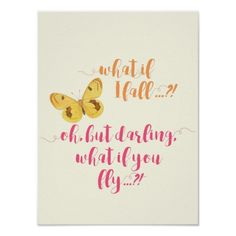 Butterfly - What if I fall?  - Inspirational Quote Poster