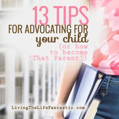 13 tips graphic5 13 Tips for Advocating for Your Child (or how to became that parent)