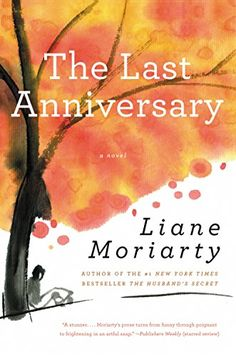 The Last Anniversary: A Novel.   Again, she gets me at the end of this book.  I've read all six of her books and loved them.....now what?