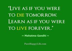 #quotes - Live as if you were...more on purehappylife.com