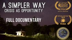 "This is a great documentary -minus the animal murder of course. ""A Simpler Way: Crisis as Opportunity"" (2016) - Full Documentary."