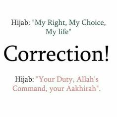 Bismillah … Many a times, most of us get confused or sometimes even scared when it comes to decision on starting to dress modestly, start wearing hijab or even covering the face (niqab). Hijab Quotes, Muslim Quotes, Modesty Quotes, Islam Muslim, Islam Quran, Duaa Islam, Hadith, Alhamdulillah, Niqab