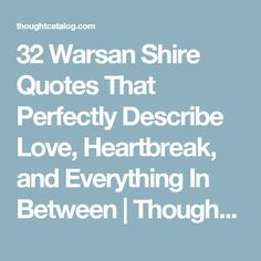 32 Warsan Shire Quotes That Perfectly Describe Love, Heartbreak, and Everything In Between | Thought Catalog