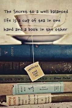 The secret to a well balanced life . tea and books. So true. The secret to a well balanced life . tea and books. So true. Books And Tea, I Love Books, Good Books, Books To Read, Amazing Books, Tea Quotes, Book Quotes, Life Quotes, Quotes About Tea
