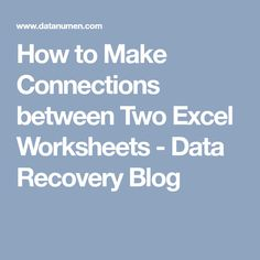 How to Make Connections between Two Excel Worksheets - Data Recovery Blog