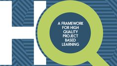 Introducing a Framework for High Quality Project Based Learning :: Getting Smart - Tom Vander Ark & Emily Liebtag Inquiry Based Learning, Project Based Learning, Rational Numbers, Instructional Design, Student Engagement, School Organization, Higher Education, History, Words