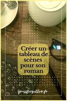 Comment créer un tableau de scènes pour son roman - Grass For Pillow Writing Advice, Writing Skills, Writing A Book, Writing Prompts, Becoming A Writer, Finance Jobs, Story Structure, Agenda Planner, Organiser