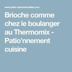 Brioche comme chez le boulanger au Thermomix - Patio'nnement cuisine