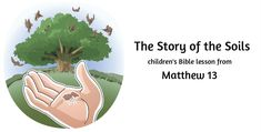 """""""Story of the Soils"""" a children's Bible lesson from Matthew 13"""