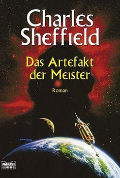 Das Artefakt der Meister von Charles Sheffield