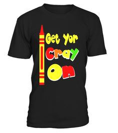 """# Get Your Cray On Cray-on Funny Teacher Kindergarten Shirt - Limited Edition .  Special Offer, not available in shops      Comes in a variety of styles and colours      Buy yours now before it is too late!      Secured payment via Visa / Mastercard / Amex / PayPal      How to place an order            Choose the model from the drop-down menu      Click on """"Buy it now""""      Choose the size and the quantity      Add your delivery address and bank details      And that's it!      Tags: Fun…"""