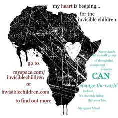 My heart is beeping for the invisible children.