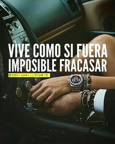 Que harías si fuera imposible fracasar?   Tip: el fracaso sólo existe cuando te rindes. No te rindas!