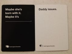 Maybe she's born with it, maybe it's...#cardsagainsthumanity 8 Well-Played Hands Of Cards Against Humanity