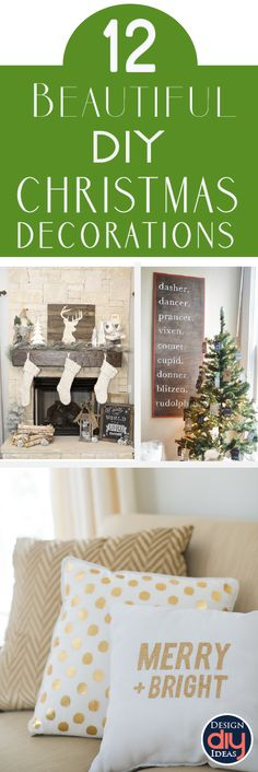 DIY Christmas decorations don't have to look homemade. Décor can be beautiful and elegant and custom created for your home. Check out these 12 great ideas!