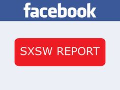 Facebook SXSW Report: More Than 1 Billion App Activities Shared Daily