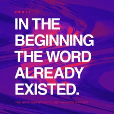 """""""In the beginning was the Word, and the Word was with God, and the Word was fully God."""" John 1:1 NET http://bible.com/107/jhn.1.1.net"""