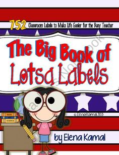 The Big Book of Lotsa Labels:  752 Classroom Labels for the Busy Teacher from How~2~Teacher on TeachersNotebook.com (128 pages)  - Back-to-School classroom setup or just something different and fun to change into!  This packet is filled with labels to help organize your classroom while making it look polished.  Labels for your bulletin boards, student work, material bins, closets, sh