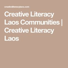 Creative Literacy Laos Communities | Creative Literacy Laos