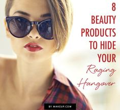 8 makeup products that will hide your hangover #lol #beauty #fixes