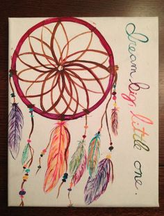 Dream Big, Little One. a dreamcatcher I painted in preparation for my future little!