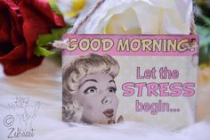 """Our Retro """"Good Morning, let the stress begin.."""" sign can be found in our shop now!  #retro #sign #good-morning #morning #vintage #home #decor"""