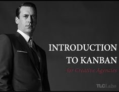 The short presentation on how to use Kanban in creative agencies.