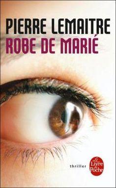 Robe de Marié est un roman de Pierre Lemaître publié aux éditions Le Livre de poche. Une critique de Cécile pour L'Ivre de Lire !