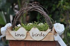 Flower Girl Basket Rustic / Shabby Chic Wedding_love the lovebird sign...I want it!!