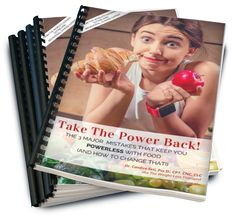 """Feel like you have no control around food??? This week we are giving away a FREE copy of a new report """"Take the Power Back: The Mistakes that Keep you Feeling Powerless Around Food.""""  Don't miss your opportunity to learn what you can do to finally gain control!"""