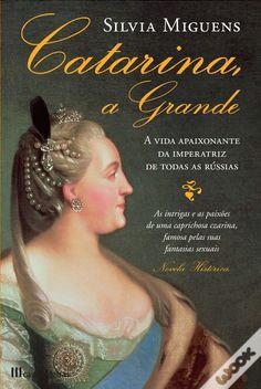 Catarina, a Grande, Silvia Miguens - WOOK