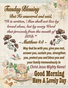 Tuesday Blessing~~J~ Matthew Tuesday Quotes Good Morning, Good Morning Prayer, Morning Thoughts, Good Morning Messages, Sunday Quotes, Morning Verses, Sunday Morning, Monday Blessings, Morning Blessings